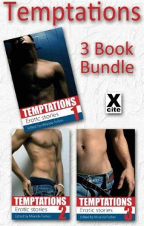 Temptations - 3 Book Bundle - from Xcite Books - Miranda Forbes, Elizabeth Cage, Shanna Germain, Lucy Felthouse, Sommer Marsden, Primula Bond, Jeremy Edwards, Alcamia, J.S. Black, Landon Dixon, Penelope Friday, Cyanne, Kristina Wright, Carmel Lockyer, Beverly Langland, Kitti Bernetti, Georgina Brown, Alicia Carter, Roxan
