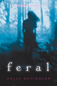 Feral - Holly Schindler