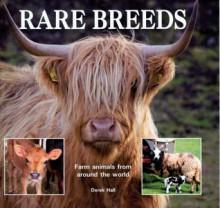 Rare Breeds: Farm Animals from Around the World - Derek Hall, Derek Hall