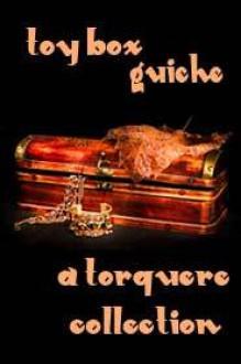 Toy Box: Guiche - M. Rode, Lee Benoit, Mychael Black, Jay Lygon