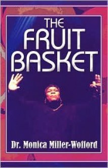 The Fruit Basket - Monica Miller-Wofford