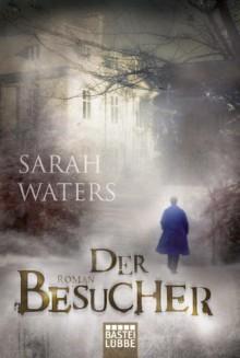 Der Besucher - Sarah Waters