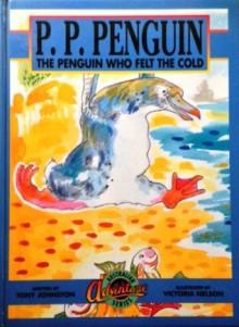 P. P. Penguin - Tony Johnston, Victoria Nelson