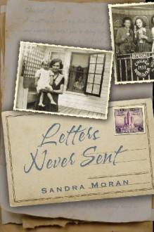 Letters Never Sent - Sandra Moran
