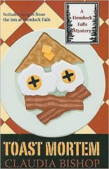 Toast Mortem (A Hemlock Falls Mystery #16) - Claudia Bishop