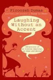 Laughing Without an Accent - Firoozeh Dumas