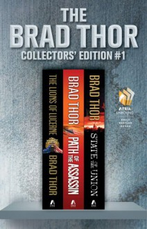 Brad Thor Collectors' Edition #1: The Lions of Lucerne / Path of the Assassin / State of the Union (Scot Harvath, #1, #2, #3) - Brad Thor