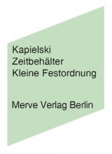 Zeitbehälter: Kleine Festordnung - Thomas Kapielski