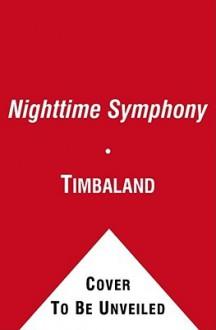 Nighttime Symphony - Timbaland, Christopher Myers