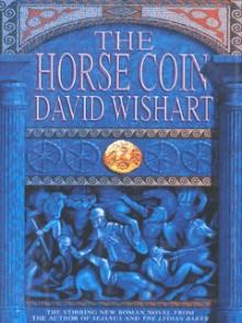 The Horse Coin - David Wishart