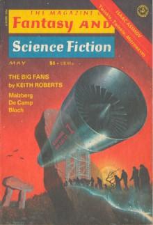 The Magazine of Fantasy and Science Fiction, May 1977 - Edward L. Ferman, Keith Roberts, John Thames Rokesmith, Robert Bloch, L. Sprague de Camp, Bob Leman, Raylyn Moore, Richard Frede, Isaac Asimov, Gahan Wilson, Barry N. Malzberg, Baird Searles