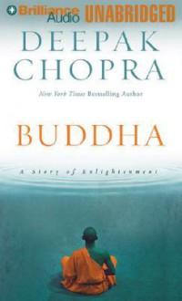Buddha: A Story of Enlightenment - Deepak Chopra