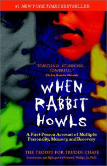 When Rabbit Howls - Truddi Chase, Robert A. Phillips