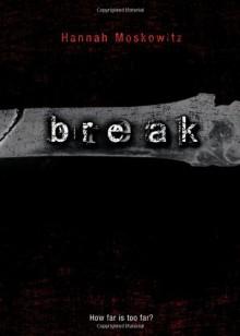 Break - Hannah Moskowitz