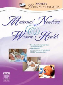 Mosby's Maternal-Newborn & Women's Health Nursing Video Skills - C.V. Mosby Publishing Company