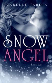 Snow Angel: Roman - Izabelle Jardin