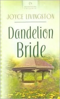 Dandelion Bride - Joyce Livingston