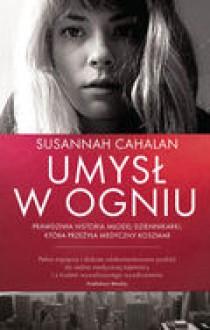 Umysł w ogniu - Susannah Cahalan