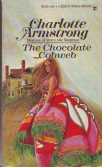 The Chocolate Cobweb - Charlotte Armstrong
