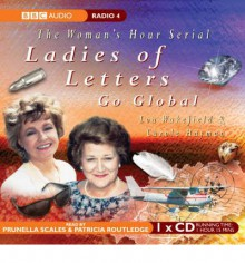 Ladies Of Letters Go Global (Radio Collection) - Patricia Routledge,Carole Hayman