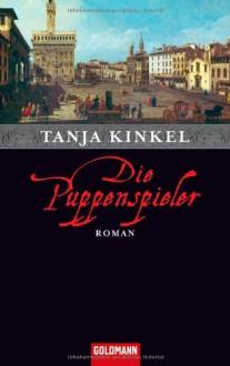 Die Puppenspieler - Tanja Kinkel