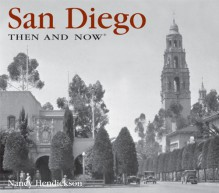 San Diego Then and Now - Nancy Hendrickson