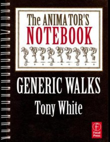 Animator's Notebook (PDF): Chapter 2: Generic Walks - Tony White