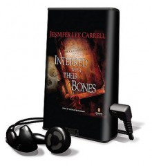 Interred with Their Bones [With Headphones] - Jennifer Lee Carrell, Kathleen McNenny