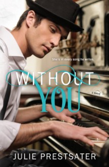 Without You - Julie Prestsater