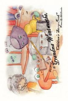 Grandma Wentworth's Children's Storybooks, Volume One - Bill Donahue