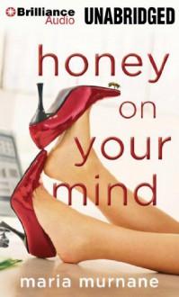 Honey on Your Mind - Maria Murnane, Julia Whelan