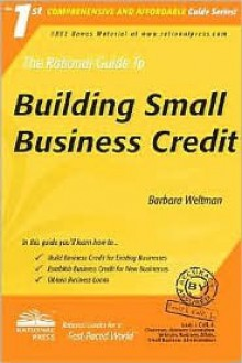 The Rational Guide to Building Small Business Credit - Barbara Weltman