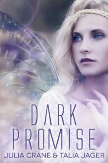 Dark Promise - Julia Crane,Talia Jager