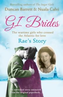Rae's Story (GI Brides Shorts, Book 4) - Duncan Barrett, Nuala Calvi