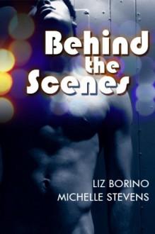 Behind the Scenes - Liz Borino, Michelle Stevens
