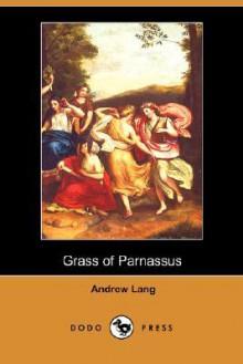 Grass of Parnassus (Dodo Press) - Andrew Lang