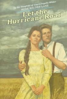 Let the Hurricane Roar - Rose Wilder Lane