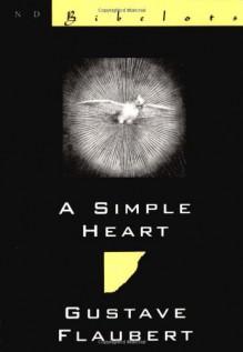 A Simple Heart (New Directions Bibelot) - Gustave Flaubert, Arthur McDowall