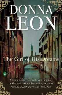 The Girl of His Dreams (A Commissario Guido Brunetti Mystery) - Donna Leon