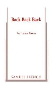 Back Back Back - Itamar Moses