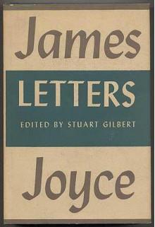 Letters of James Joyce - Stuart Gilbert