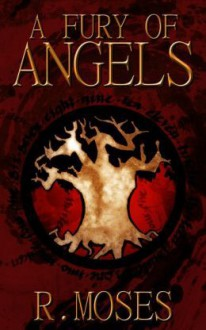 A Fury of Angels - R. Moses