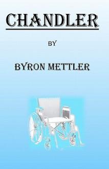 Chandler - Byron Mettler