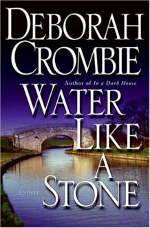 Water Like A Stone - Deborah Crombie