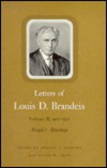 Letters of Louis D. Brandeis, Vol. 2, 1907-1912: People's Attorney - Melvin I. Urofsky