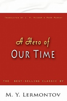 A Hero of Our Time - Mikhail Lermontov, J.H. Wisdom, M. Murray