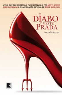 O Diabo Veste Prada (Portuguese Edition) - Lauren Weisberger