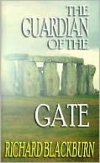 The Guardian Of The Gate - Richard Blackburn