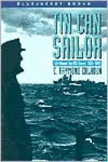 Tin Can Sailor: Life Aboard the USS Sterett, 1939-1945 (Bluejacket Books) - C. Raymond Calhoun