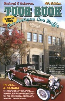 Tour Book for Antique Car Buffs: In USA & Canada (Tour Book for Antique Car Buffs in the USA & Canada) - Richard Osborne